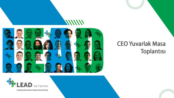 CEO'LAR ÖNYARGILARI YIKMAK İÇİN LEAD NETWORK ETKİNLİĞİNDE BULUŞUYOR!