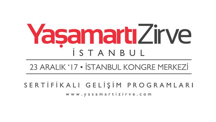 Yaşamartı Zirve İstanbul 23 Aralık'ta İstanbul Kongre Merkezi'nde!